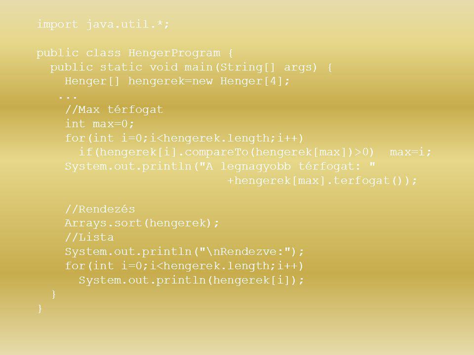 import java.util.*; public class HengerProgram { public static void main(String[] args) { Henger[] hengerek=new Henger[4];
